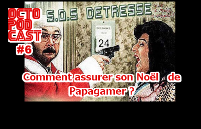 [octopodcast#6] Noël du papagamer édition 2016