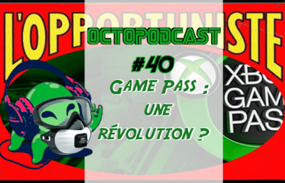 [octopodcast#40] Game Pass, une révolution ?